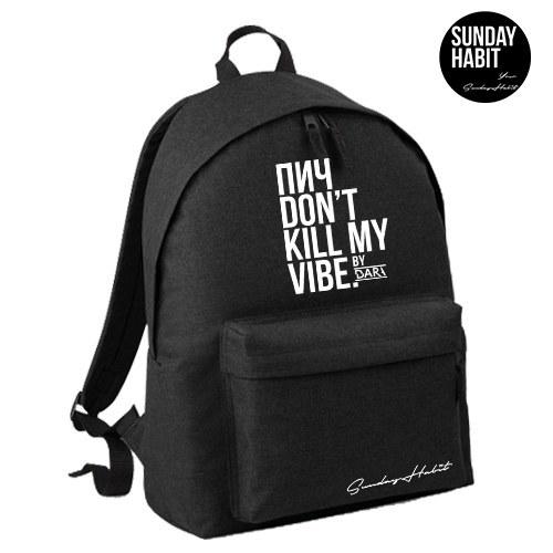Don't kill my vibe  Backpack