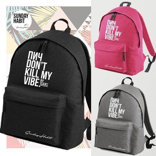 Don't kill my vibe  Backpack